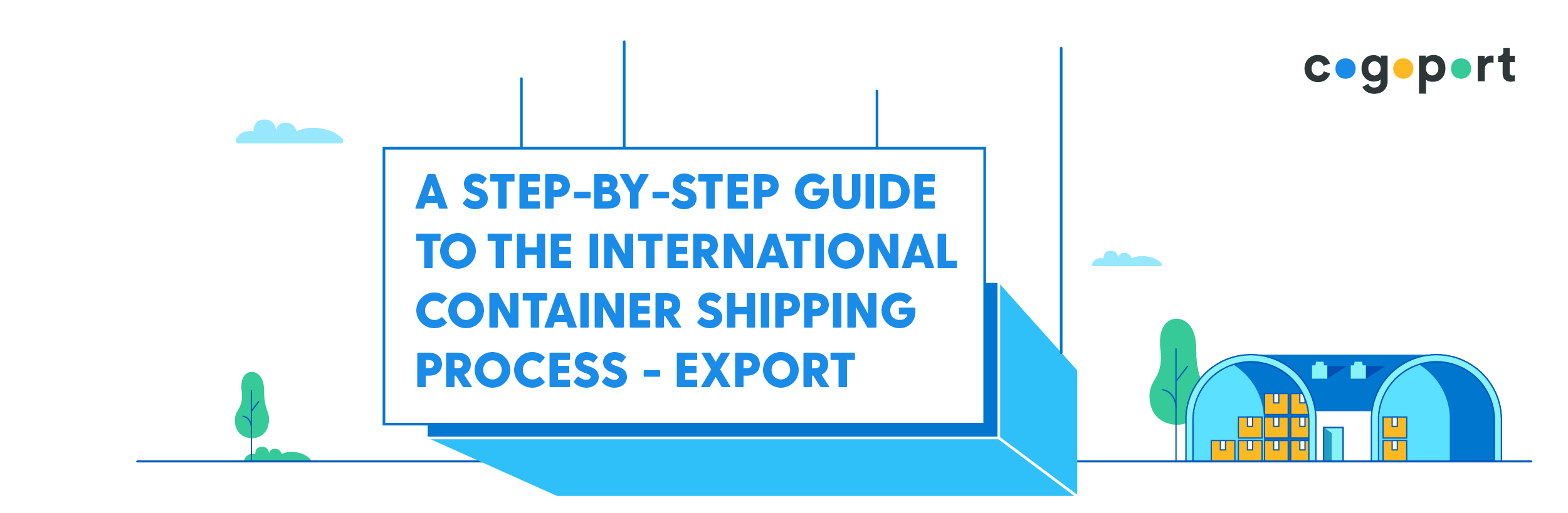 A Step-by-Step Guide to the International Container Shipping Process - Export